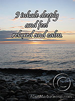 I inhale deeply and feel relaxed and calm