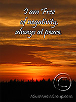 I am free of negativity always at peace