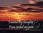 I control my thoughts I can control my pain
