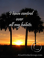 I have control over all my habits
